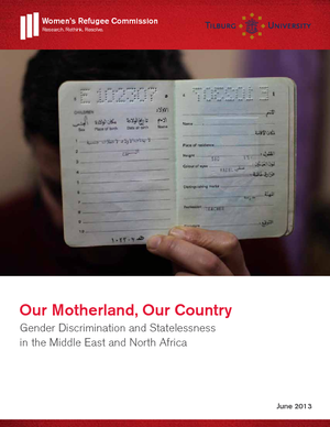 Our Motherland, Our Country: Gender Discrimination and Statelessness in the Middle East and North Africa